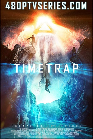 Time Trap (2017) 300MB Full Hindi Dual Audio Movie Download 480p Bluray Free Watch Online Full Movie Download Worldfree4u 9xmovies