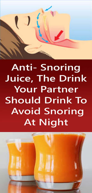 Anti- Snoring Juice, The Drink Your Partner Should Drink To Avoid Snoring At Night#NATURALREMEDIES