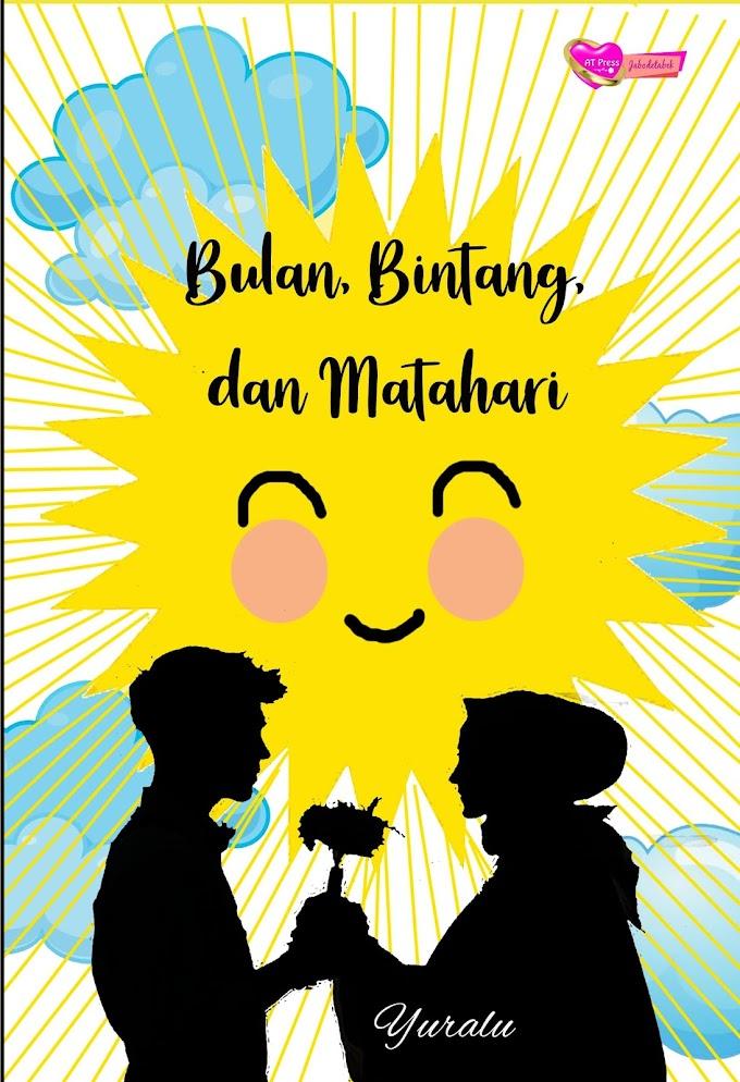 Novel : Bulan, Bintang dan Matahari
