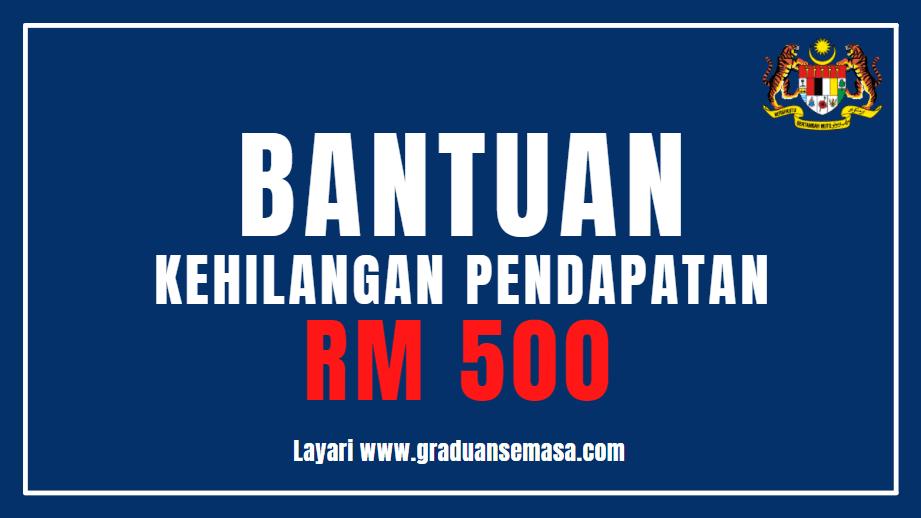 Bantuan Kehilangan Pendapatan RM 500