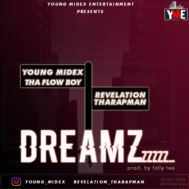 [Music] Young Midex ft Revelation Tharapman - Dreamzz