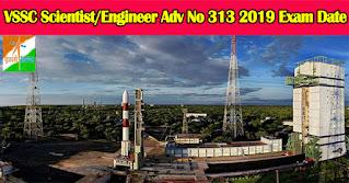 VSSC Scientist/Engineer 'SC' Adv No 313 2019 Exam Date 2021