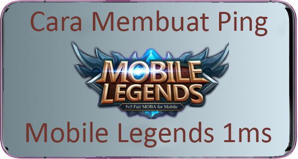 Cara Membuat PING Mobile Legends 1 MS
