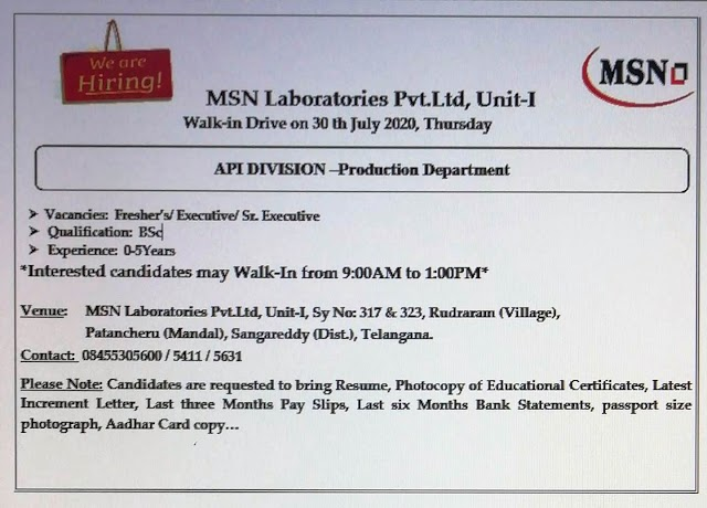 MSN Laboratories Pvt Ltd. Walk in Drive- API  Production Dept. On 30th July 2020 @ Hyderabad
