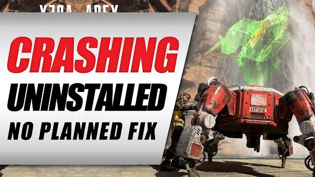 Apex Legends • Crashing, No Planned Fix & Uninstalled