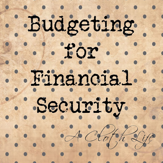 Budgeting for Financial Security: Part 2