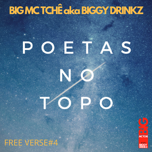 BIG MC TCHÊ - POETAS NO TOPO FREE VERSE