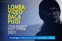 Yuk Ikut Lomba Video Baca Puisi, Tribute Karya-karya Penyair Iyut Fitra (DL 25 Agustus 2021)
