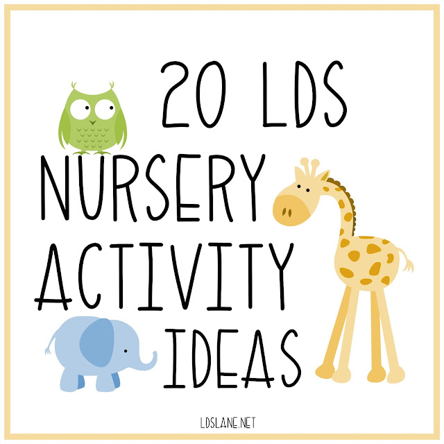 20 LDS Nursery Activity Ideas - ldslane.net