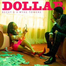 DOLLAR - Becky G feat. Myke Towers