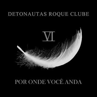 Baixar Música Por Onde Você Anda - Detonautas Roque Clube