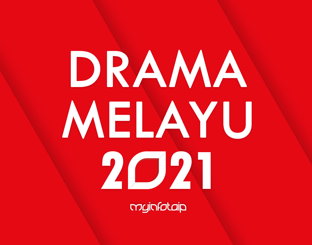 Drama Melayu 2021