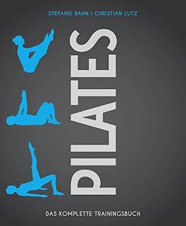 [Rezension] Pilates: Das komplette Trainingsbuch – Stefanie Rahn und Christian Lutz