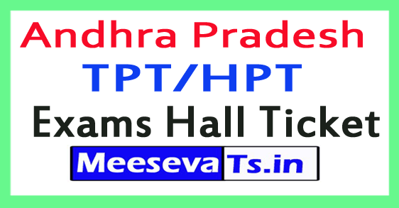 Andhra Pradesh TPT/HPT Exams Hall Tickets 2017