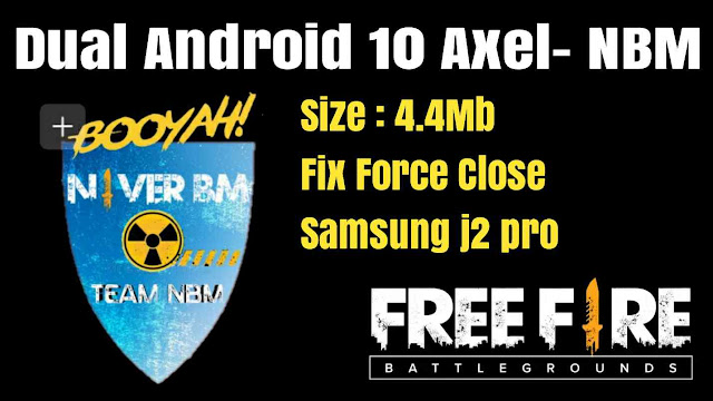 Download Aplikasi Dual Android 10 Axel-NBM Support Game Free Fire