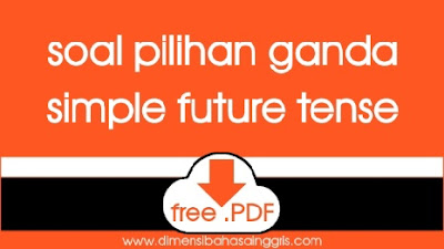 DBI - Download Soal PG Simple Future Tense