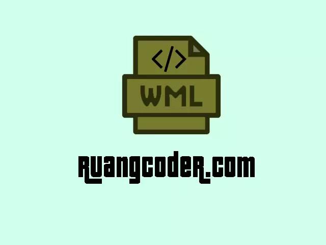 Pengertian WML - Fungsi, Struktur dan Contoh Program WML