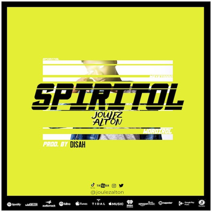 Joulez Alton - Spiritol Lyrics & Mp3 Download
