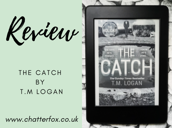image title reads review the catch by t m logan www.chatterfox.co.uk the image to the right shows the front cover of the ebook kindle edition