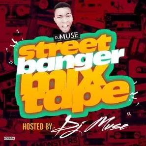 Mixtape: DJ MUSE – STREET IS HERE MIX [Mp3 DOWNLOAD]