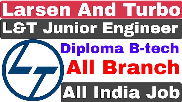 LNT Junior Engineer Recruitment 2020 | Diploma B-tech | Larsen & Turbo JE