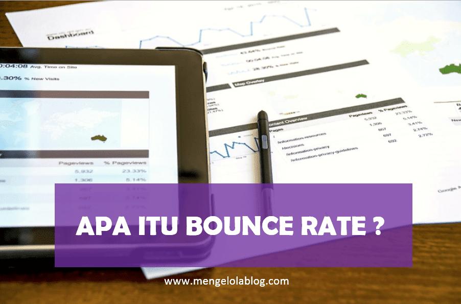Apa artinya bounce rate ?