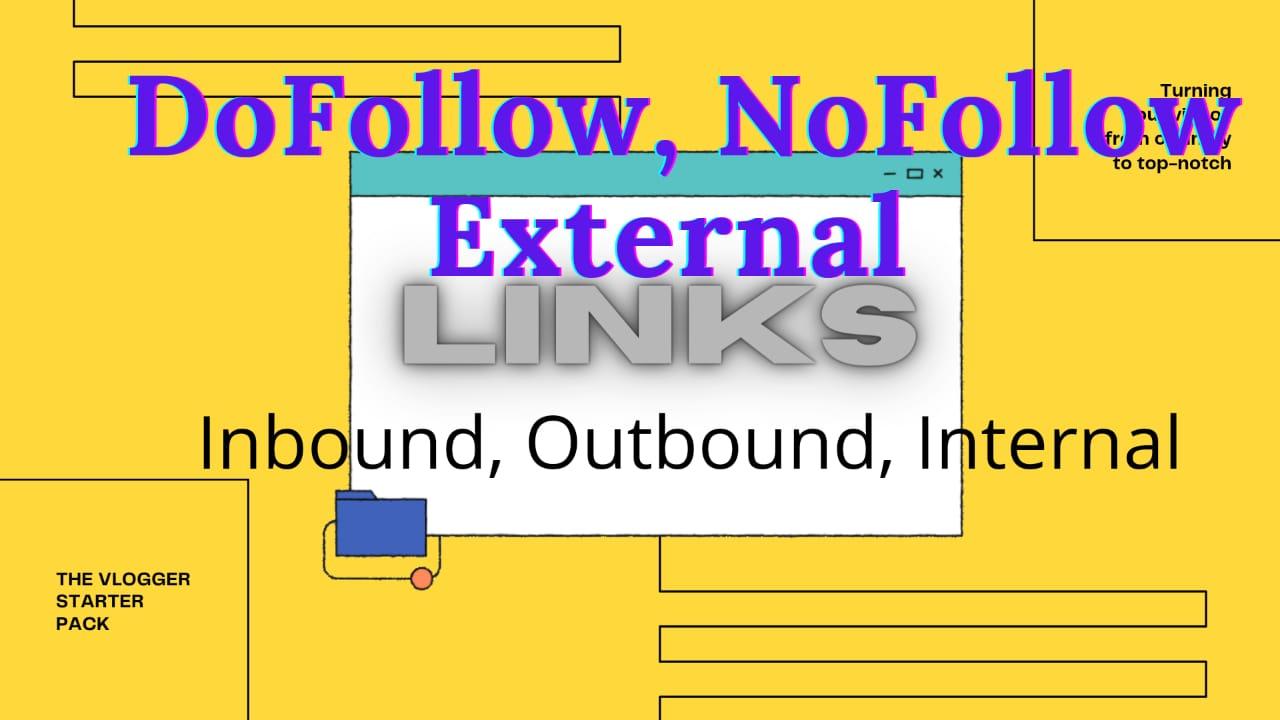 What is inbound, outbound, internal, External, dofollow, nofollow, back links 🔥
