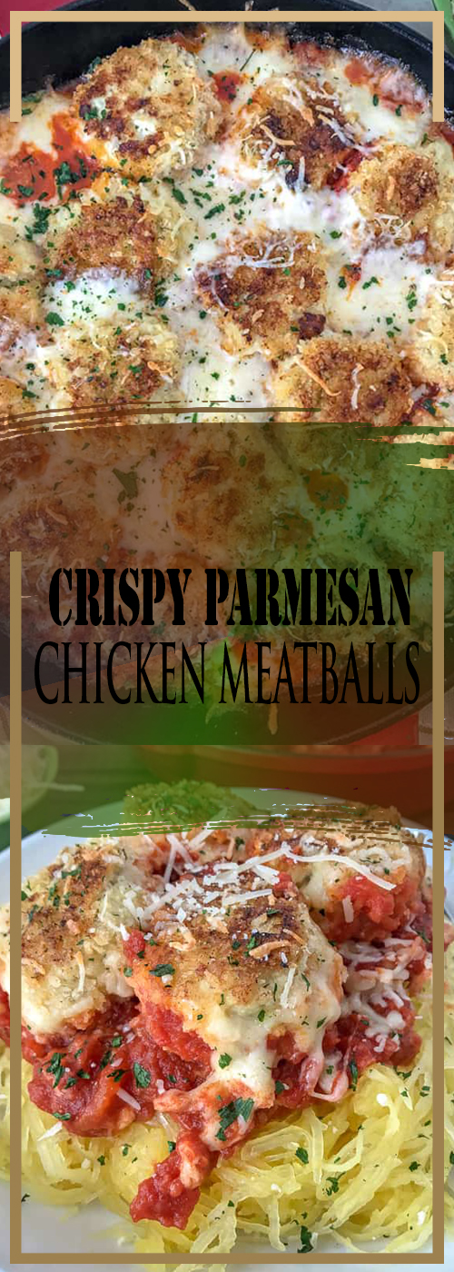 CRISPY PARMESAN CHICKEN MEATBALLS RECIPE