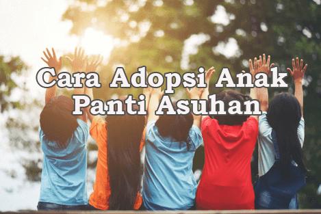 Cara Adopsi Anak Dari Panti Asuhan