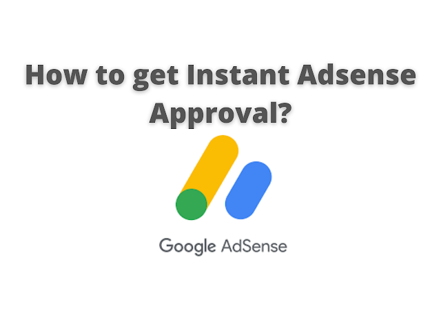 How to get instant Google Adsense approval within 24 hours