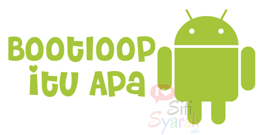 apa itu bootloop android?