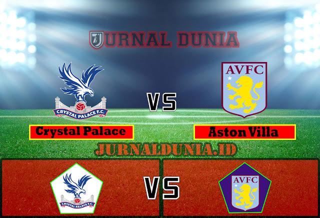 Prediksi Crystal Palace vs Aston Villa  ,Minggu 16 May 2021 Pukul 18.00 WIB