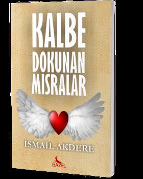 KALBE DOKUNAN MISRALAR / İSMAİL AKDERE