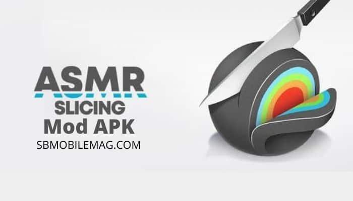 ASMR Slicing Mod APK, ASMR Slicing Mod APK Download