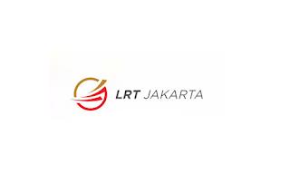 Lowongan Kerja PT LRT Jakarta Terbaru Tahun 2021