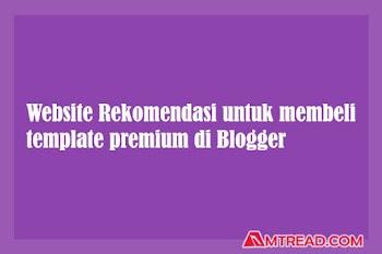 Tempat Untuk Membeli Template Premium Blogger Terbaik