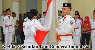 Ada 3 Sebutan Lain Bendera Indonesia merupakan salah satu fakta sejarah menarik bendera Indonesia