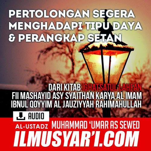 Ighatsatul Lahfan Fii Mashayidis Syaithon - Ustadz Muhammad Umar as Sewed