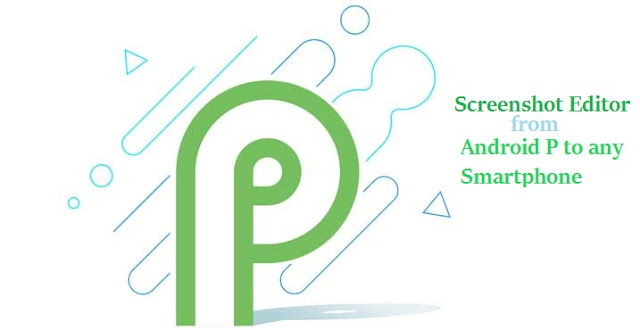 screenshot editor from Android P