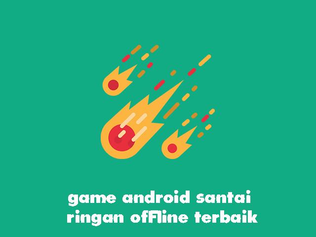 Game Android Santai Ringan Offline Terbaik