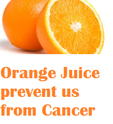 Health benefits Orange Juice prevent us from Cancer