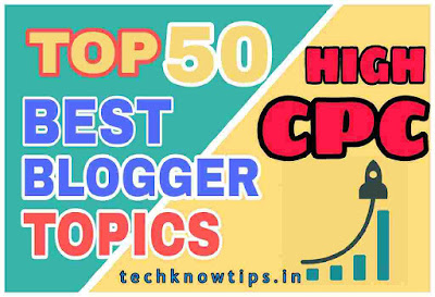 (2019) Top 50 Best High CPC Topics/Niches To Start Blogging | Hindi