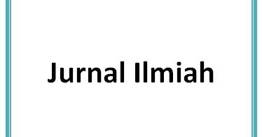 Cara Penulisan Makalah Untuk Jurnal Ilmiah Berbagi Ilmu