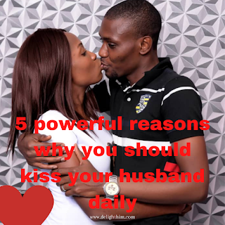 5 powerful reasons why you need to kiss your husband daily