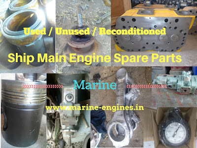 ship spares, Marine, Motor, spare parts, used, reconditioned, certified, seller, supplied, India, Ship, Main Engine, Type, Make, tested, ship spare parts, ship recycling yard,