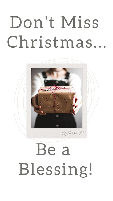 Don't Miss Christmas:  Be a Blessing