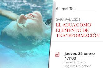 Alumni Talk: El agua como elemento de transformación con Sara Palacios