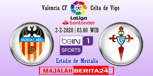 Prediksi Valencia vs Celta Vigo — 2 Februari 2020