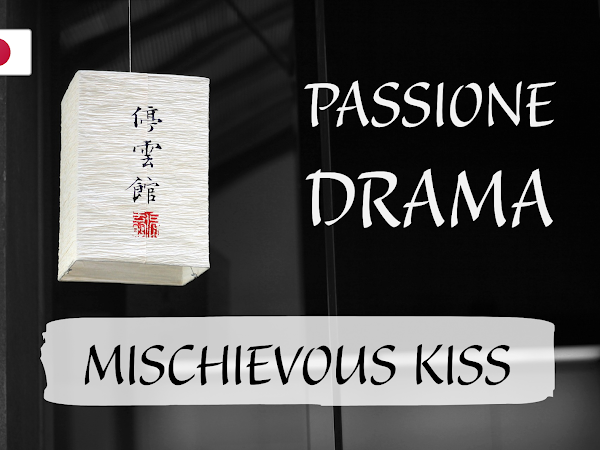 Passione Drama #01 - Mischievous Kiss