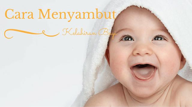 Cara Menyambut Kelahiran Bayi